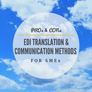 EDI Translation Methods_Pros + Cons