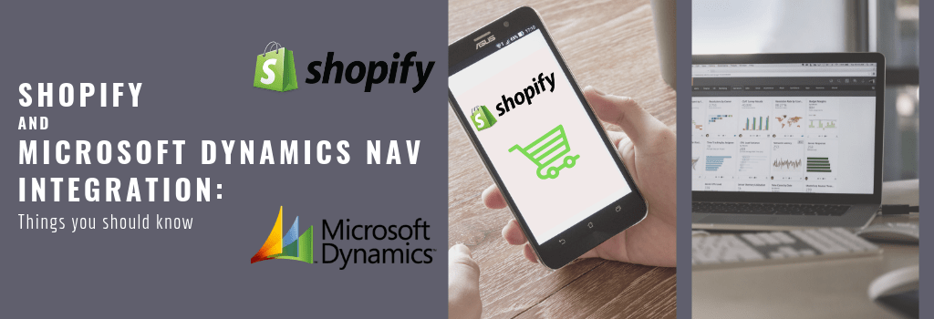 Shopify and Microsoft Dynamics Nav Integration: Things you should know