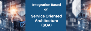 SOA based Integration