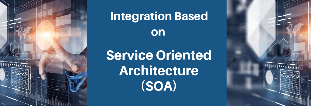 SOA based Integration
