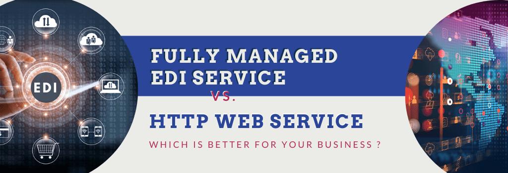 Fully managed EDI or EDI Web Service