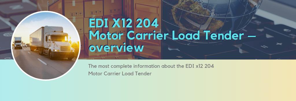 EDI X12 204 Motor Carrier Load Tender – overview | EDI2XML