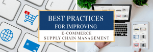 Best Practices for Improving E-Commerce Supply Chain Management
