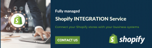 Fully managed Shopify Integration