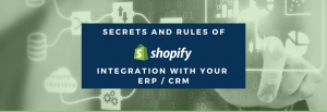 Integration of Shopify with ERP/CRM
