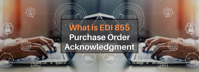 EDI 855 Purchase Order Acknowledgment