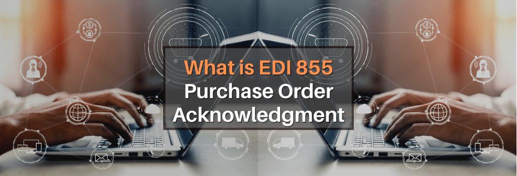 EDI 855 Purchase Order Acknowledgment
