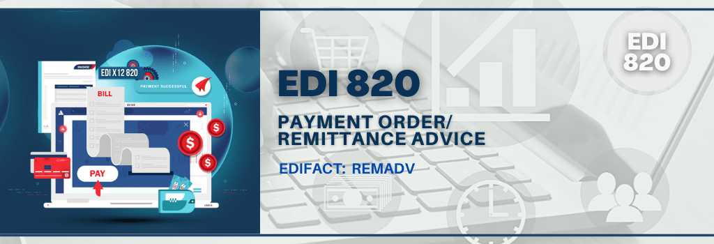 EDI 820 Payment Order/Remittance Advice